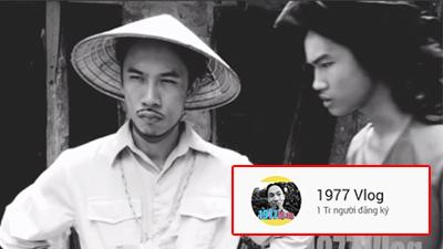 1977 Vlog đạt 1 triệu sub chỉ với 4 video, ăn mừng theo cách 'đau đớn'
