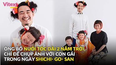 Ông bố nuôi tóc dài 2 năm trời, chỉ để chụp ảnh với con gái trong ngày Shichi- Go- San