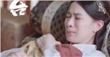 Yến Vân Đài: Chồng chết, Xa Thi Mạn lại bị sảy thai, nhìn cảnh khóc mà fan la hét ầm ĩ vì quá ngược