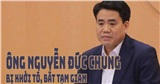 Ông Nguyễn Đức Chung đã chủ mưu chiếm đoạt tài liệu mật vụ Nhật Cường như thế nào?
