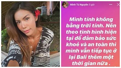 Minh Tú mắc kẹt thêm 1 tháng ở Bali, sử dụng 'quỹ lấy chồng' để sống qua ngày, than thở: 'Mình tính không bằng trời tính'