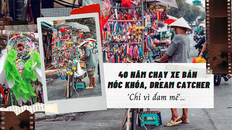 Người đàn ông Sài Gòn 40 năm chạy xe đạp bán dreamcatcher tự làm: 'Giờ tiền thì không thiếu nhưng bán vì đam mê'