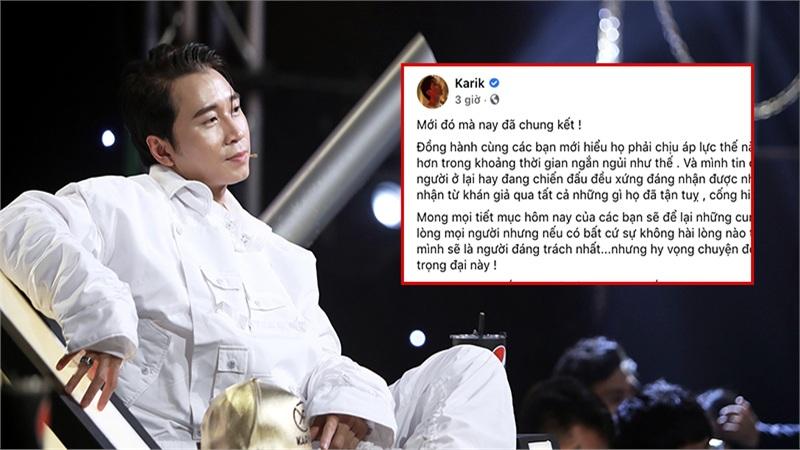 Karik trải lòng trước thềm chung kết Rap Việt: 'Nếu có bất cứ sự không hài lòng nào, mình sẽ là người đáng trách nhất'