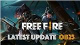 Hai cập nhật lớn trong OB23 của Free Fire, phiên bản mà game thủ 'Lửa Chùa' xác định là mất rất nhiều thứ