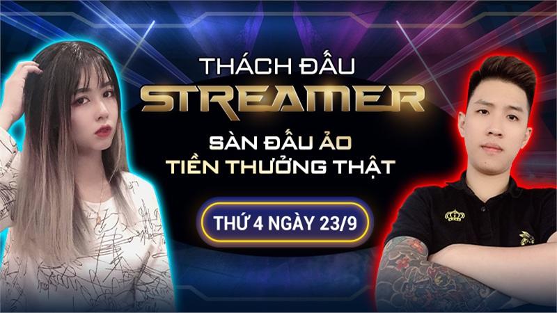 Sự kiện Thách đấu Streamer: Sàn đấu ảo, tiền thưởng thật - Ngày 23/9